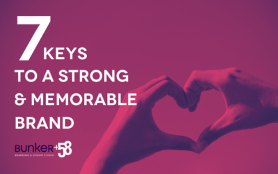7 Keys to a Strong & Memorable Brand