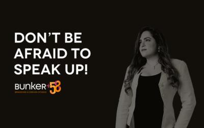 Don't Be Afraid to Speak Up